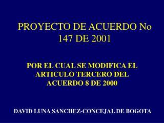 PROYECTO DE ACUERDO No 147 DE 2001