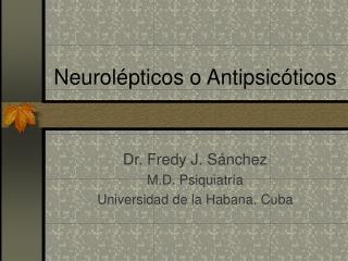 Neurolépticos o Antipsicóticos