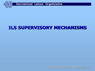 ILS SUPERVISORY MECHANISMS
