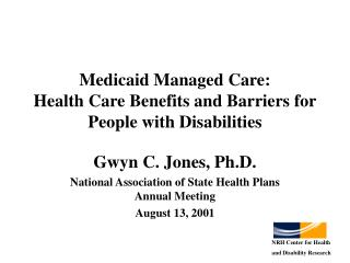 Medicaid Managed Care:  Health Care Benefits and Barriers for People with Disabilities