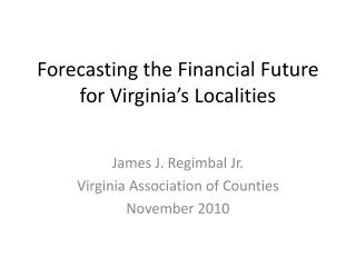 Forecasting the Financial Future for Virginia's Localities