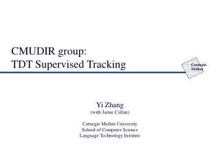 CMUDIR group:  TDT Supervised Tracking