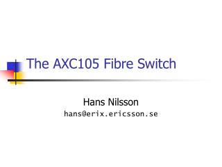 The AXC105 Fibre Switch