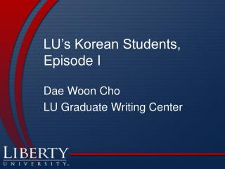 LU's Korean Students, Episode I