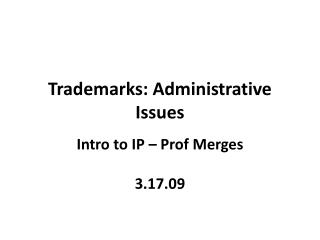 Trademarks: Administrative Issues