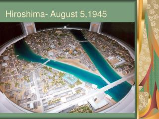 Hiroshima- August 5,1945