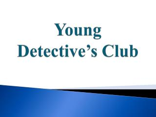 Young Detective�s Club