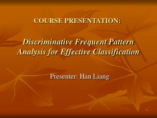 Discriminative Frequent Pattern Analysis for Effective Classification
