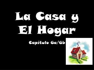 La Casa y El  H ogar