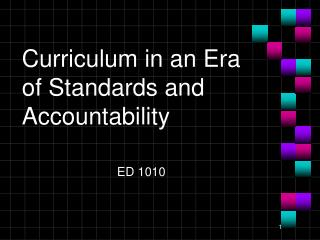Curriculum in an Era of Standards and Accountability