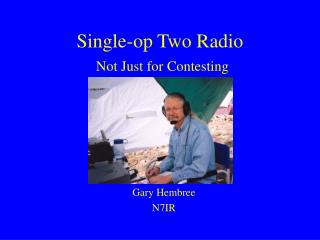 Single-op Two Radio  Not Just for Contesting