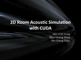 2D Room Acoustic Simulation with CUDA