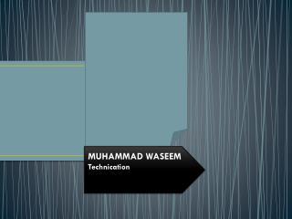 MUHAMMAD WASEEM Technication