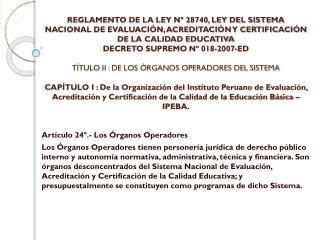 Artículo  24º.- Los Órganos Operadores
