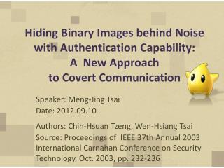 Speaker:  Meng -Jing Tsai Date: 2012.09.10 Authors:  Chih-Hsuan Tzeng ,  Wen -Hsiang Tsai