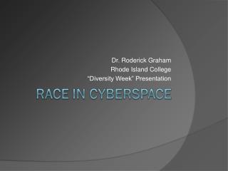 Dr. Roderick Graham Rhode Island College �Diversity Week� Presentation
