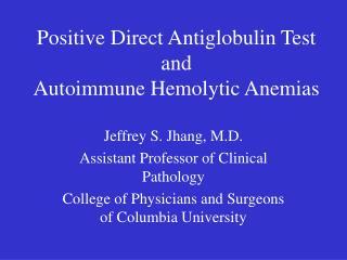 Positive Direct Antiglobulin Test and Autoimmune Hemolytic Anemias