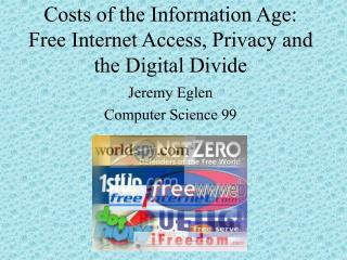 Costs of the Information Age: Free Internet Access, Privacy and the Digital Divide