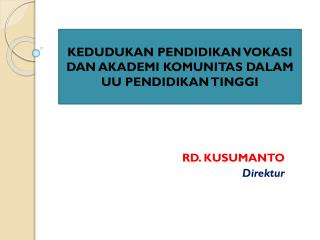 RD. KUSUMANTO Direktur