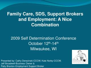 2009 Self Determination Conference October 12 th -14 th Milwaukee, WI
