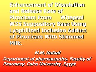 M.M. Nafadi Department of pharmaceutics, Faculty of Pharmacy ,  Cairo University ,  Egypt .