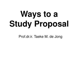 Ways to a Study Proposal