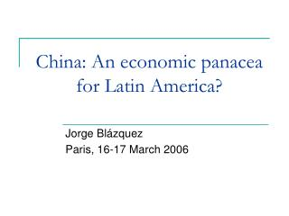 China: An economic panacea for Latin America?