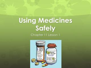 Using Medicines Safely