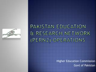 Pakistan Education & Research Network (PERN2) Operations