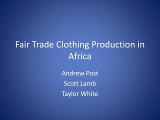 Fair Trade Clothing Production in Africa