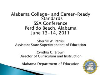 Alabama College- and Career-Ready Standards SSA Conference Perdido Beach, Alabama June 13-14, 2011