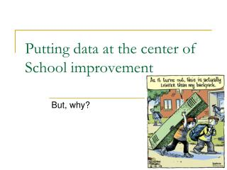 Putting data at the center of School improvement
