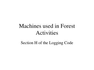 Machines used in Forest Activities