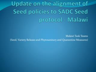 Update on the alignment of Seed policies to SADC Seed protocol - Malawi