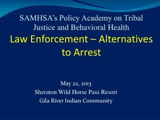 May 22, 2013 Sheraton  Wild Horse Pass Resort  Gila River Indian Community