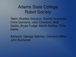 Adams State College Robot Society