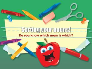 Sorting your nouns!