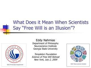 "What Does it Mean When Scientists Say ""Free Will is an Illusion""?"