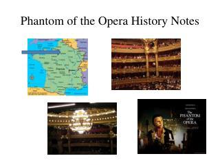 Phantom of the Opera History Notes