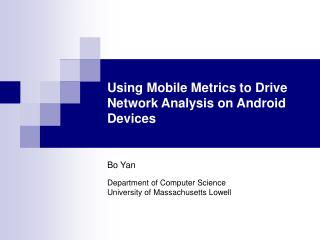 Using Mobile Metrics to Drive Network Analysis on Android Devices