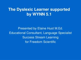 The Dyslexic Learner supported by WYNN 5.1