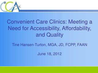 Convenient Care Clinics: Meeting a Need for Accessibility, Affordability, and Quality