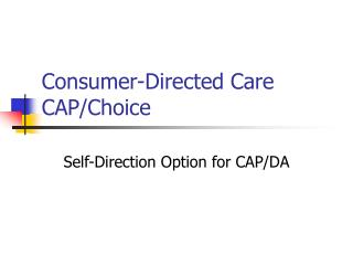 Consumer-Directed Care CAP/Choice