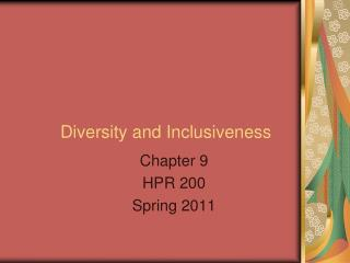 Diversity and Inclusiveness