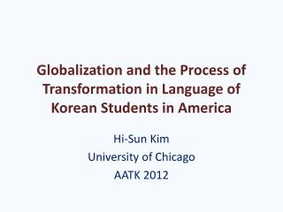 Globalization and the Process of Transformation in Language of Korean Students in America