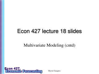 Econ 427 lecture 18 slides