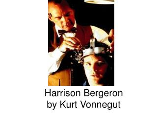 an analysis of the story harrison bergeron by kurt vonnegut jr The plot of a story is driven by a conflict, or struggle between opposing  10 20  kurt vonnegut jr harrison bergeron examine the image of the television.