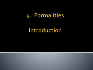 4.  Formalities Introduction