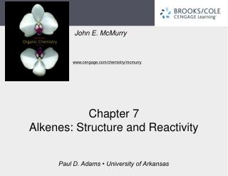 Chapter 7 Alkenes: Structure and Reactivity