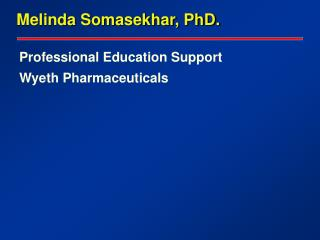 Professional Education Support Wyeth Pharmaceuticals